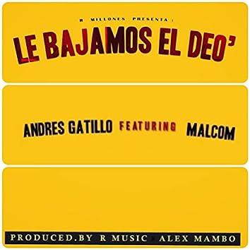Le Bajamos El Deo (feat. Malcom)
