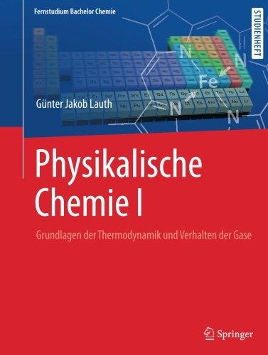 Physikalische Chemie I: Grundlagen der Thermodynamik und Verhalten der Gase