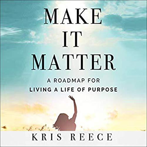 Make It Matter Audiobook By Kris Reece cover art
