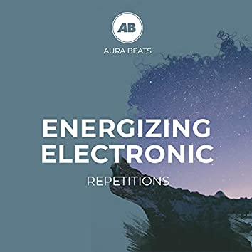 Energizing Electronic Repetitions