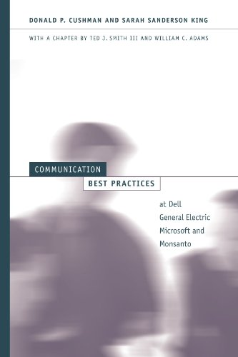 Communication Best Practices at Dell, General Electric, Microsoft, and Monsanto (Suny Series, Human Communication Processes) (Suny Series in Human Communication Processes)