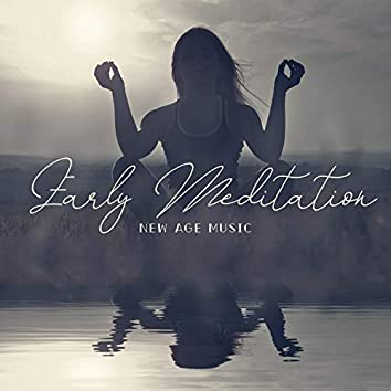 Early Meditation: New Age Music and Peaceful Morning. Deep Body Relaxation with Calming Sounds
