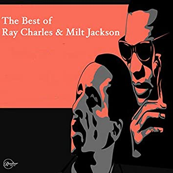 The Best of Ray Charles & Milt Jackson
