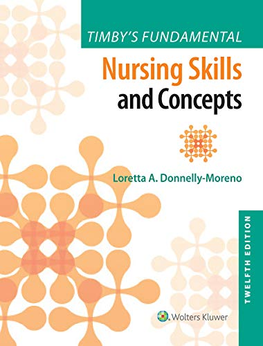 Compare Textbook Prices for Timby's Fundamental Nursing Skills and Concepts 12 Edition ISBN 9781975141769 by Donnelly-Moreno, Loretta A
