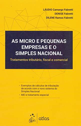 As Micro e Pequenas Empresas e o Simples Nacional - Tratamento tributário, fiscal e comercial