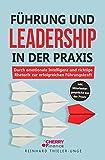 Führung und Leadership in der Praxis: Durch emotionale Intelligenz und