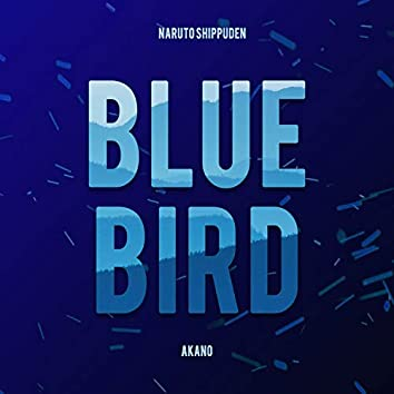 "Blue Bird (From ""Naruto Shippuden"")"