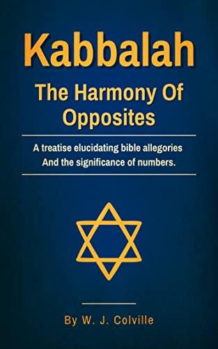 Kabbalah, the Harmony of Opposites (English Edition)