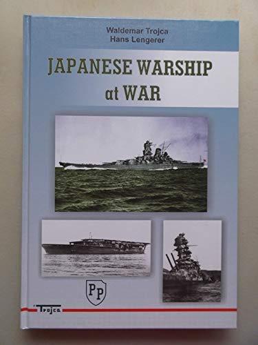 Japanese Warships at War (- Japan Kriegsschiff Marine Krieg