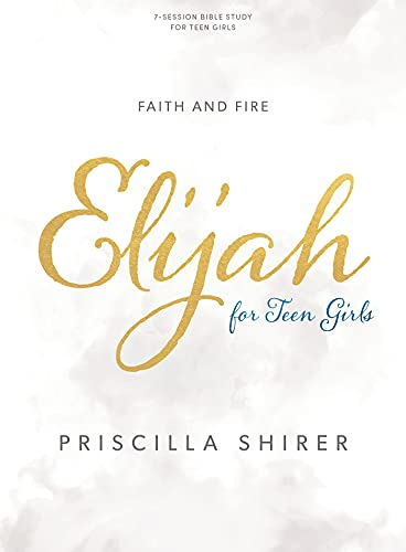 Compare Textbook Prices for Elijah - Teen Girls' Bible Study Book: Faith and Fire  ISBN 9781087742779 by Shirer, Priscilla