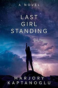 Last Girl Standing by [Marjory Kaptanoglu]