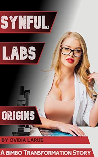 SynFUL Labs: Origins (a Bimbo Transformation Story) (English Edition)