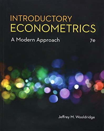 Compare Textbook Prices for Introductory Econometrics: A Modern Approach MindTap Course List 7 Edition ISBN 9781337558860 by Wooldridge, Jeffrey M.