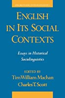 English in Its Social Contexts: Essays in Historical Sociolinguistics (Oxford Studies in Sociolinguistics)