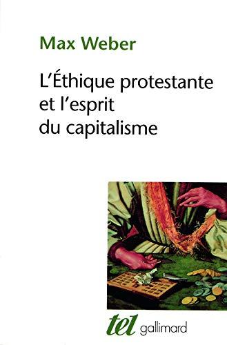 L'éthique protestante et l'esprit du capitalisme suivi d'autres essais