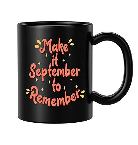 BLISSart Make It September to Remember - Taza de café de cerámica única o taza de té para regalo (350 ml o 11 onzas), color negro