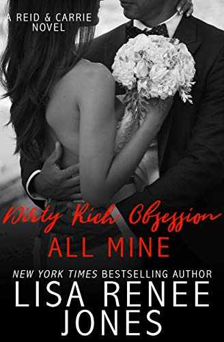 Dirty Rich Obsession: All Mine: Reid & Carrie