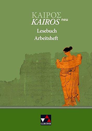 Kairós – neu / Kairós Lesebuch AH – neu: Griechisches Unterrichtswerk / Zum Lesebuch (Kairós – neu: Griechisches Unterrichtswerk)