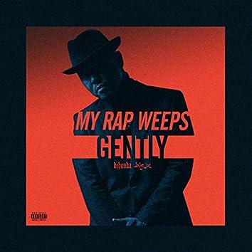 My Rap Weeps Gently