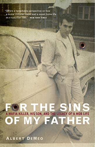 For the Sins of My Father A Mafia Killer His Son and the Legacy of a Mob Life product image