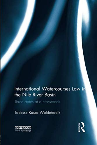 International Watercourses Law in the Nile River Basin: Three States at a Crossroads