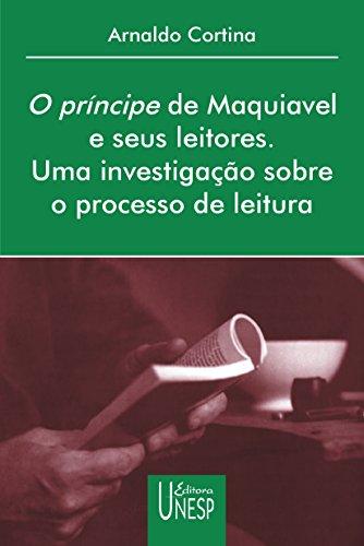 Príncipe De Maquiavel E Seus Leitores, O (Portuguese Edition)