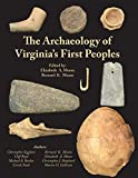 The Archaeology of Virginia's First Peoples