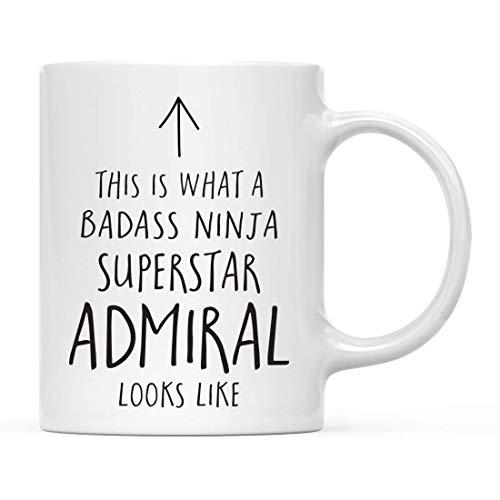 N\A Divertido Regalo de Taza de té de café de cerámica, Esto es lo Que Parece un Almirante Superstar Ninja de Badass, 1 Paquete, Ideas de Regalo de cumpleaños y Navidad