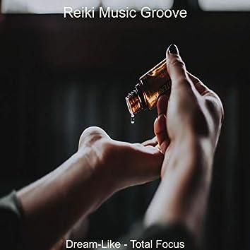 Dream-Like - Total Focus