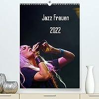 Jazz Frauen 2022 (Premium, hochwertiger DIN A2 Wandkalender 2022, Kunstdruck in Hochglanz): Jazz Frauen - Der Jazz-Kalender fuers ganze Jahr (Monatskalender, 14 Seiten )