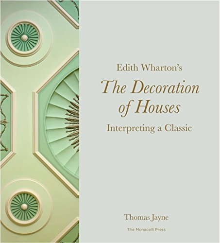 Classical Principles for Modern Design: Lessons from Edith Wharton and Ogden Codman's The Decoration of Houses