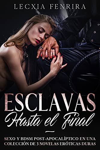 Esclavas hasta el Final de Lecxia Fenrira