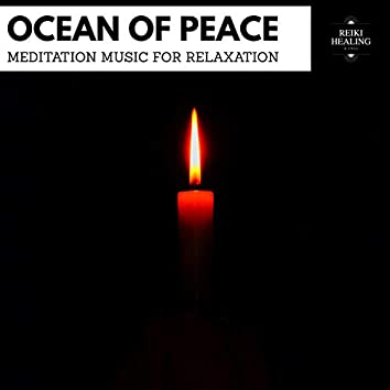 Ocean Of Peace - Meditation Music For Relaxation