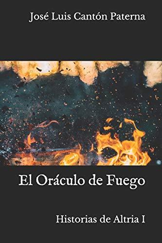 El Oráculo de Fuego: Historias de Altria I