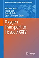 Oxygen Transport to Tissue XXXIV (Advances in Experimental Medicine and Biology (765))