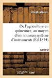 De l'agriculture en quinconce, au moyen d'un nouveau système d'instruments: u rayonneur-sarcloir, du semoir à poquets. Cahier 2