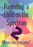 Parenting a Child on the Spectrum 2