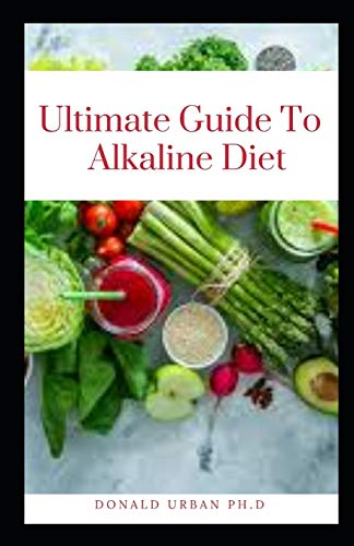 ULTIMATE GUIDE TO ALKALINE DIET