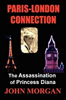 Paris-London Connection: The Assassination of Princess Diana