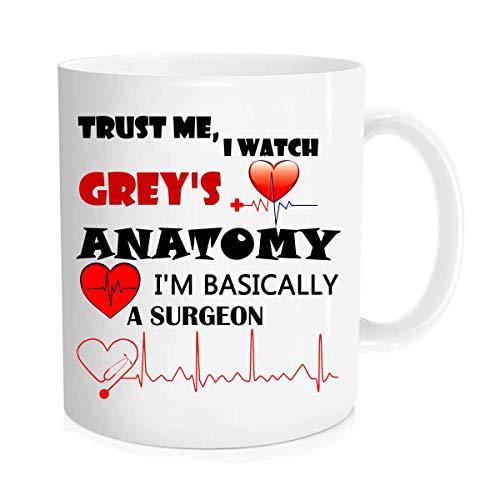 Funny Coffee Taza de té – Trust Me I Watch Grey's Anatomy I'm Basically a Surgeon – Regalo único de cumpleaños para Doctor, Best Friends, Him, Her – 350 ml