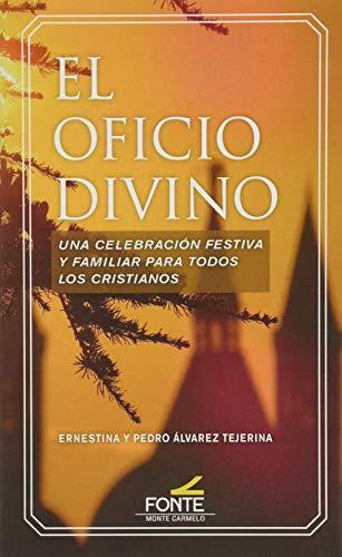 Oficio divino, El: Una celebración festiva y familiar para