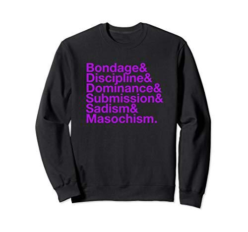 Bondage Discipline Dominance Submission Sadism Masochism Sweatshirt
