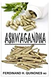 ASHWAGANDHA: Everything you need to know about Ashwagandha