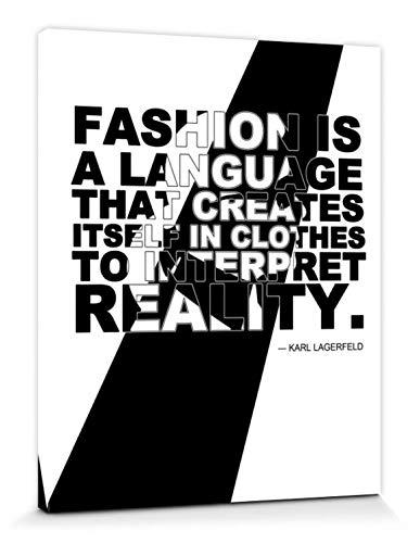 1art1 Mode - Fashion is A Language That Creates Itself In Clothes to Interpret Reality, Karl Lagerfeld Bilder Leinwand-Bild Auf Keilrahmen | XXL-Wandbild Poster Kunstdruck Als Leinwandbild 50 x 40 cm