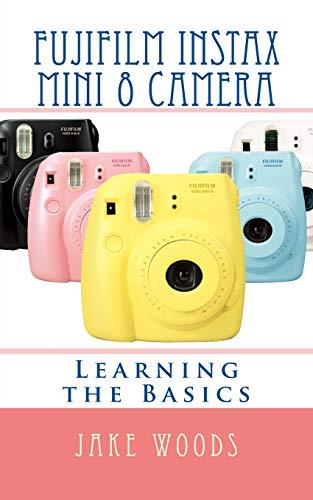 Fujifilm Instax Mini 8 Camera: Learning the Basics