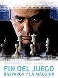 Fin del juego: Kasparov y la máquina