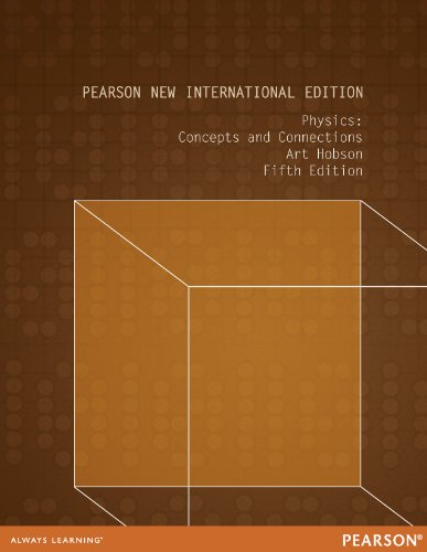 Physics: Pearson New International Edition: Concepts and Connections (English...