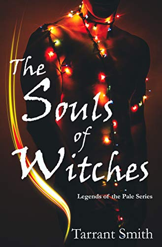 The Souls of Witches (Legends of the Pale) by [Tarrant Smith]
