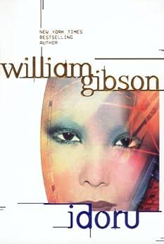 Idoru (Bridge Trilogy Book 2) by [William Gibson]