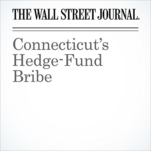Connecticut's Hedge-Fund Bribe cover art